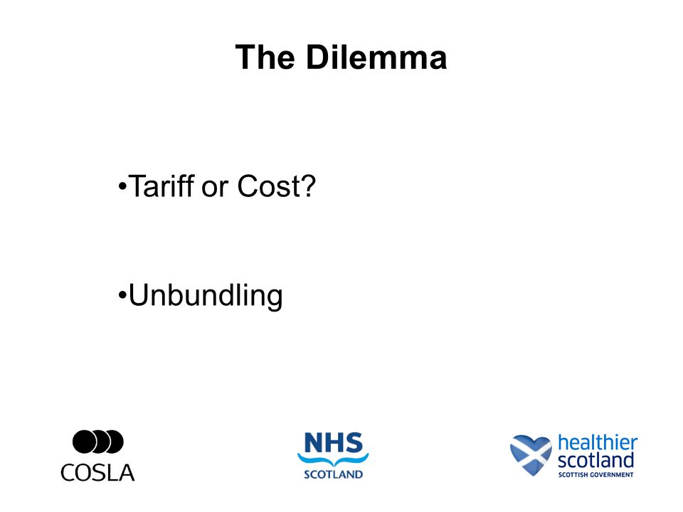 The Dilemma Tariff or Cost Unbundling