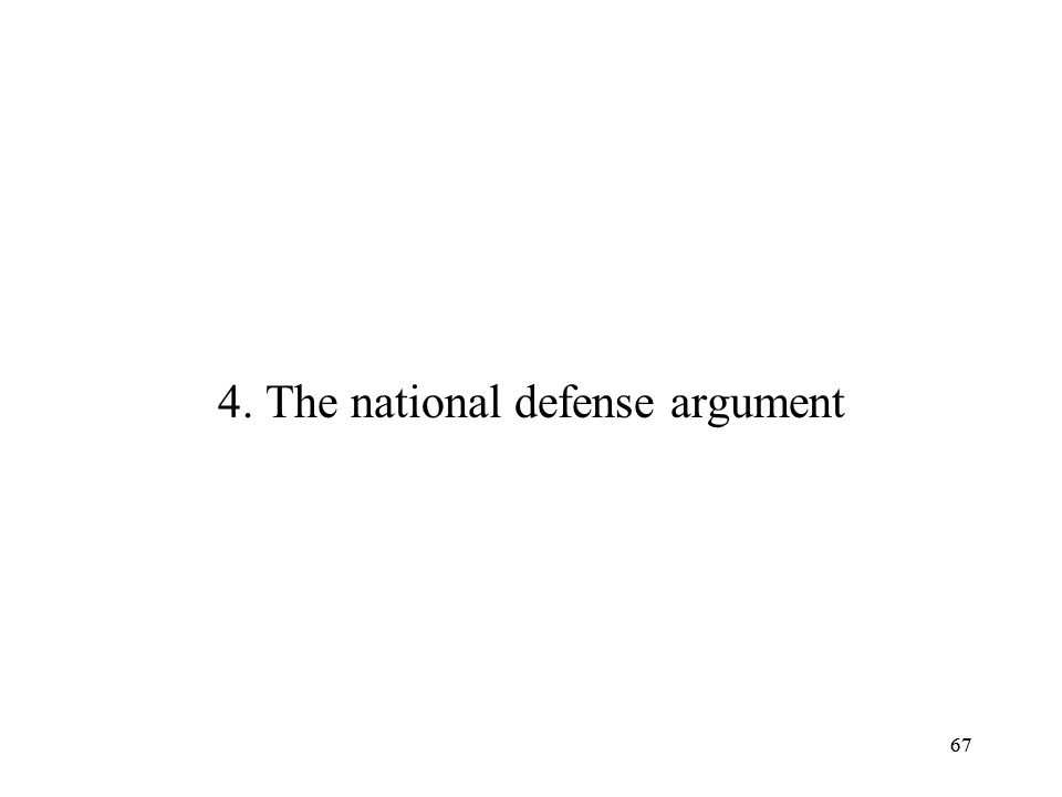 67 4. The national defense argument