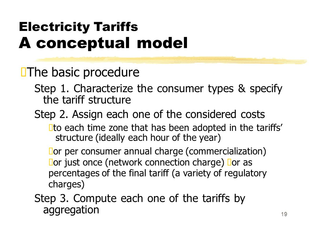 Electricity Tariffs A conceptual model The basic procedure Step 1.