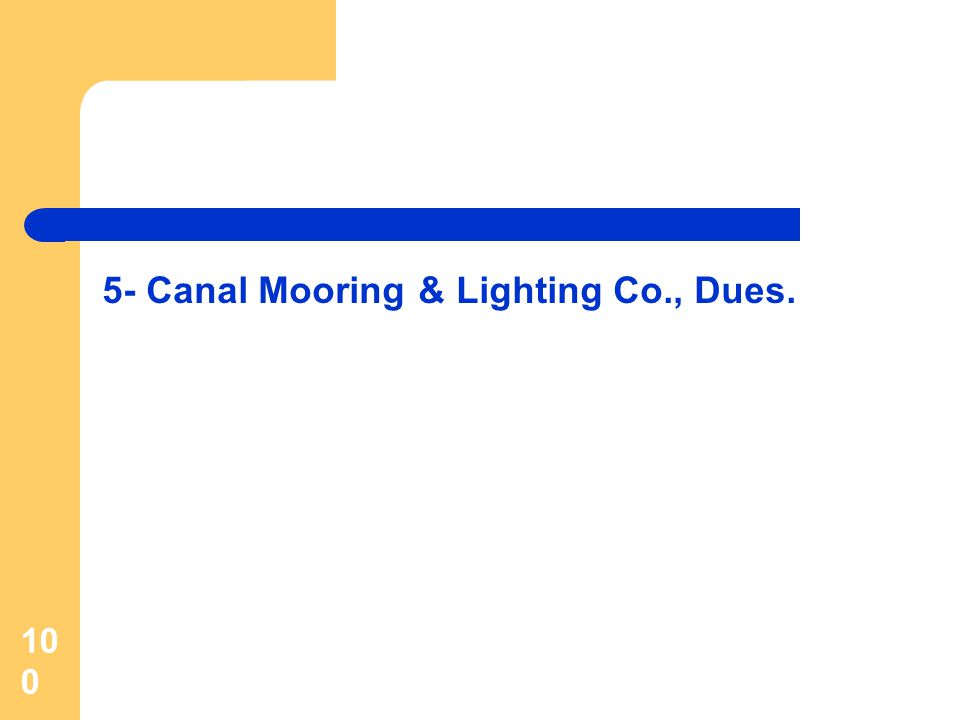 100 5- Canal Mooring & Lighting Co., Dues.