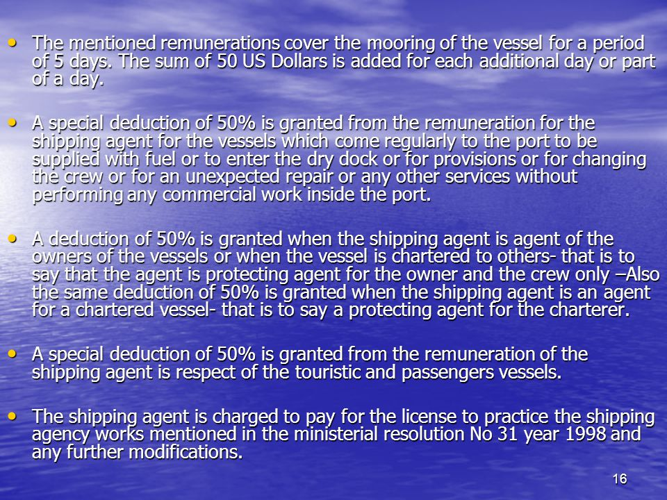 16 The mentioned remunerations cover the mooring of the vessel for a period of 5 days.