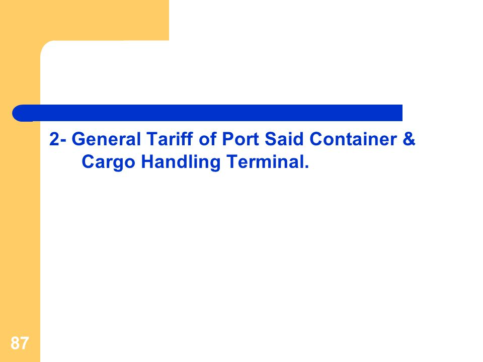 87 2- General Tariff of Port Said Container & Cargo Handling Terminal.