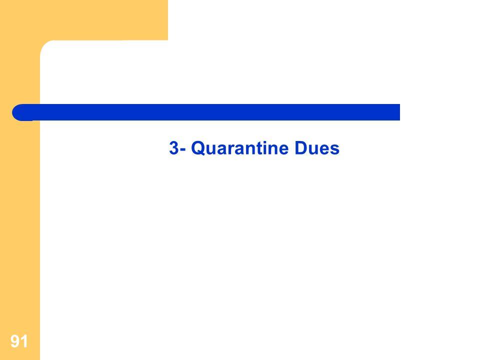 91 3- Quarantine Dues