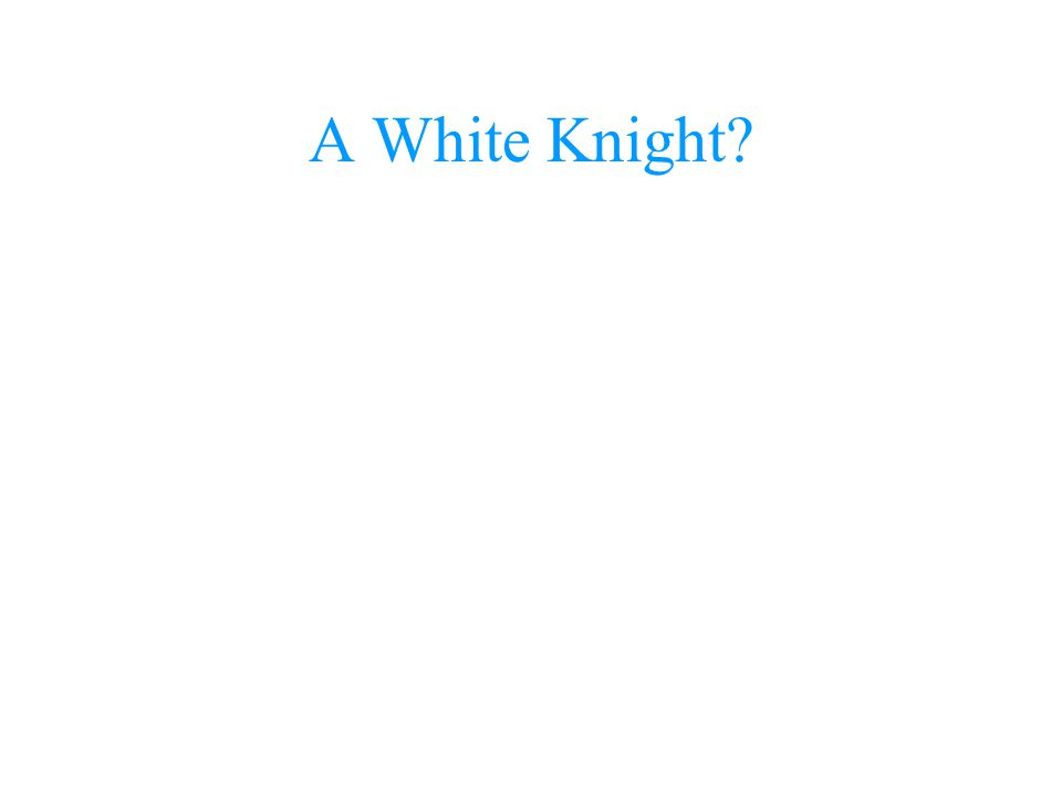 A White Knight?