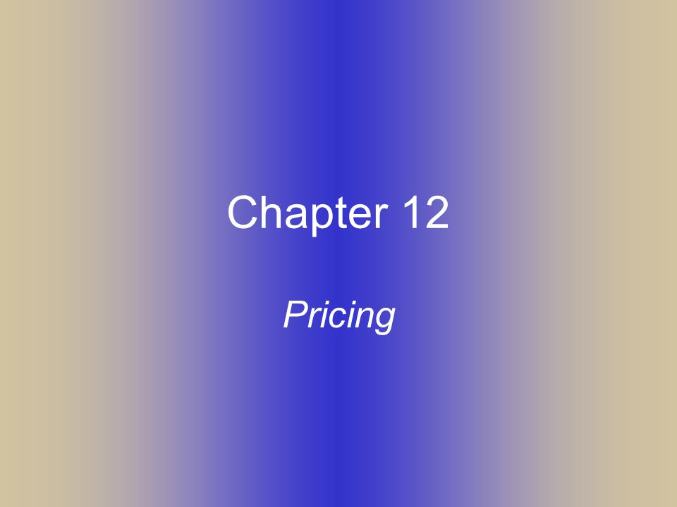 Chapter 12 Pricing