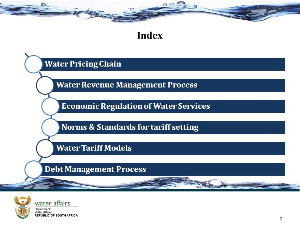 Water pricing chain 7 3 2 1 5 4 6 Consumer Water resource management charge Raw water tariff (water resource development charge) Bulk water tariff Retail water tariff Bulk waste water tariff Waste discharge charge Sanitation charge 3 22 May 2013