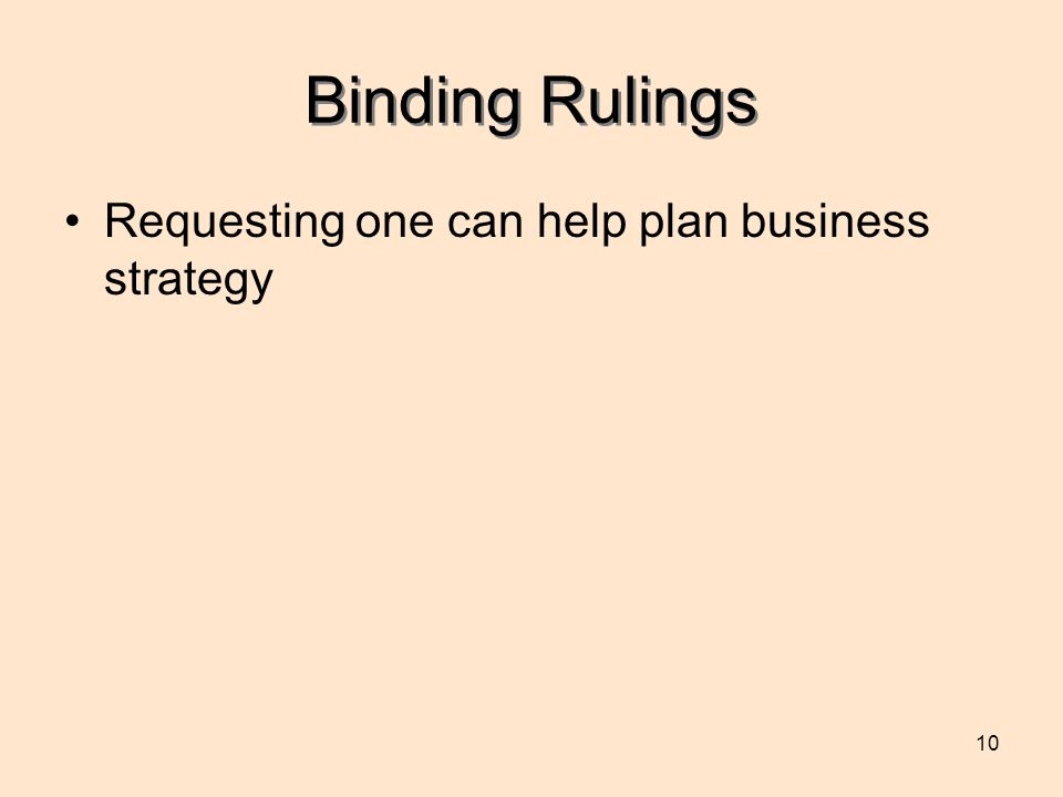 10 Binding Rulings Requesting one can help plan business strategy