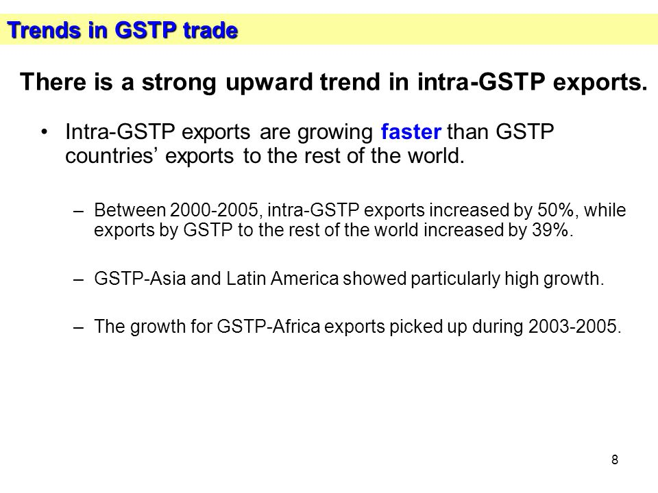 8 There is a strong upward trend in intra-GSTP exports.