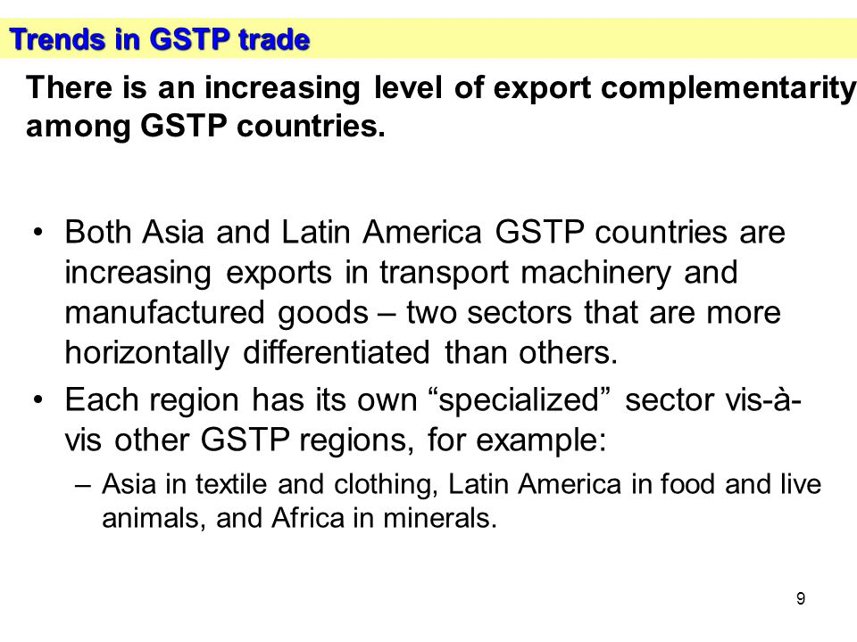 9 There is an increasing level of export complementarity among GSTP countries.