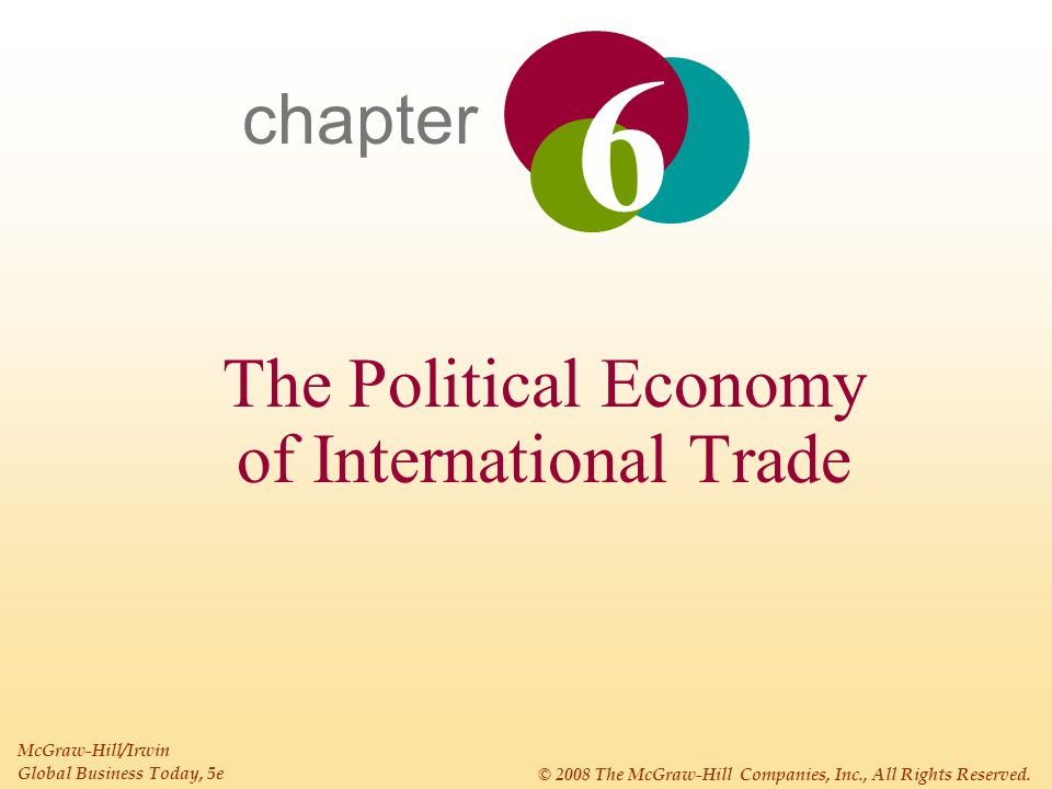 6 - 3 Chapter 6: The Political Economy of International Trade INTRODUCTION Free trade refers to a situation where a government does not attempt to restrict what its citizens can buy from another country or what they can sell to another country.