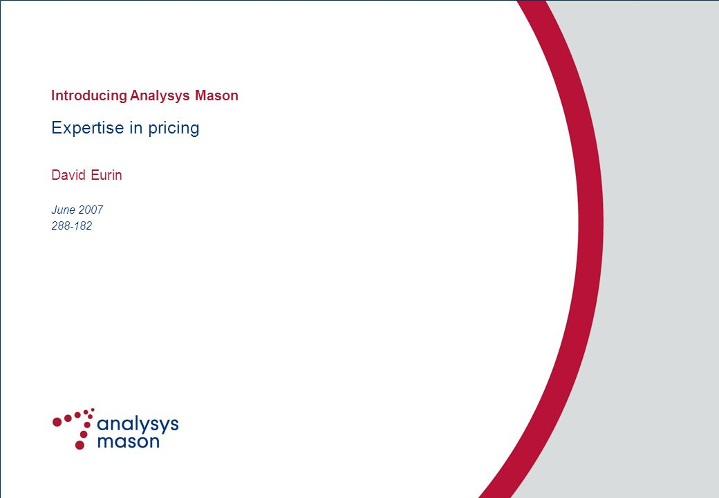 288-182 Expertise in pricing David Eurin Introducing Analysys Mason June 2007