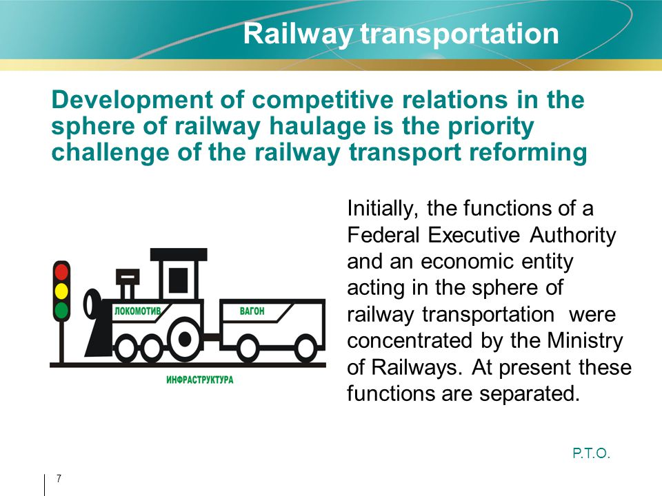 7 Development of competitive relations in the sphere of railway haulage is the priority challenge of the railway transport reforming Initially, the fu