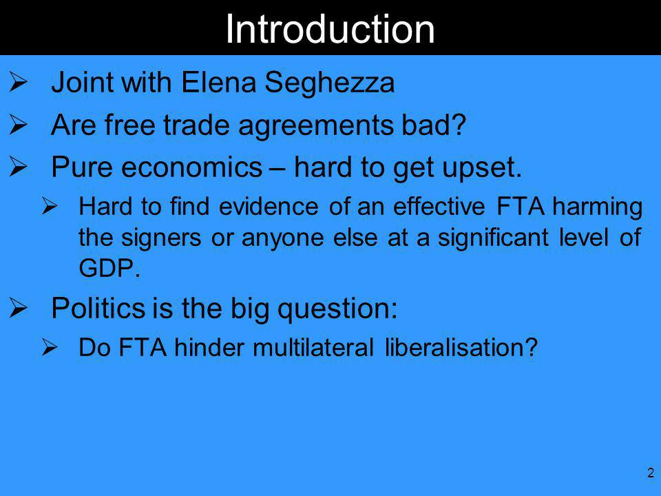 2 Introduction Joint with Elena Seghezza Are free trade agreements bad.