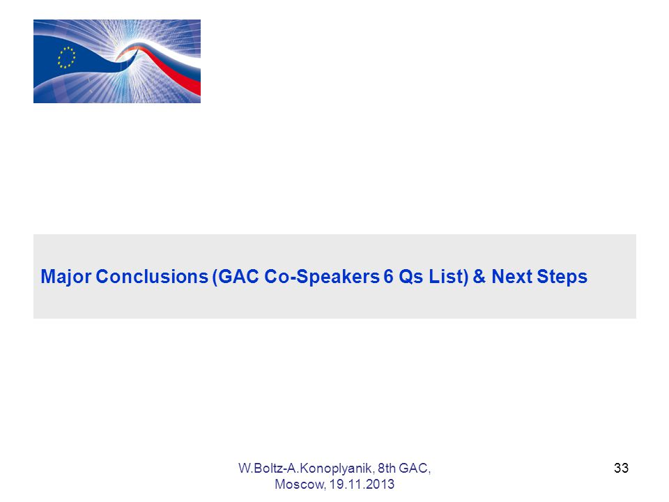 33 Major Conclusions (GAC Co-Speakers 6 Qs List) & Next Steps W.Boltz-A.Konoplyanik, 8th GAC, Moscow,