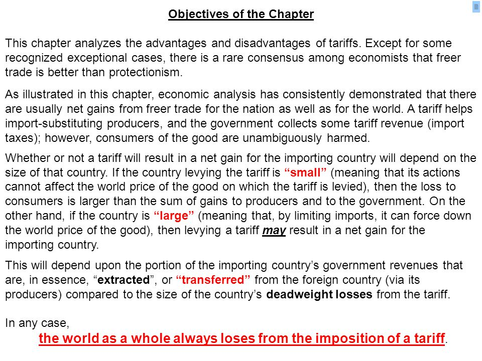 Objectives of the Chapter This chapter analyzes the advantages and disadvantages of tariffs. Except for some recognized exceptional cases, there is a
