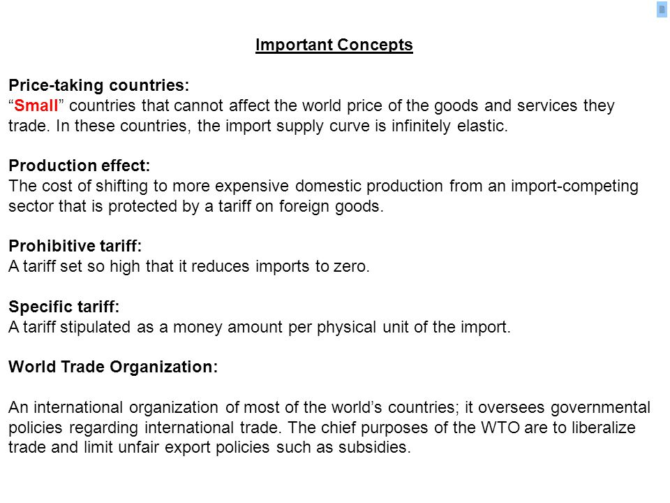 Important Concepts Price taking countries: Small countries that cannot affect the world price of the goods and services they trade. In these countries