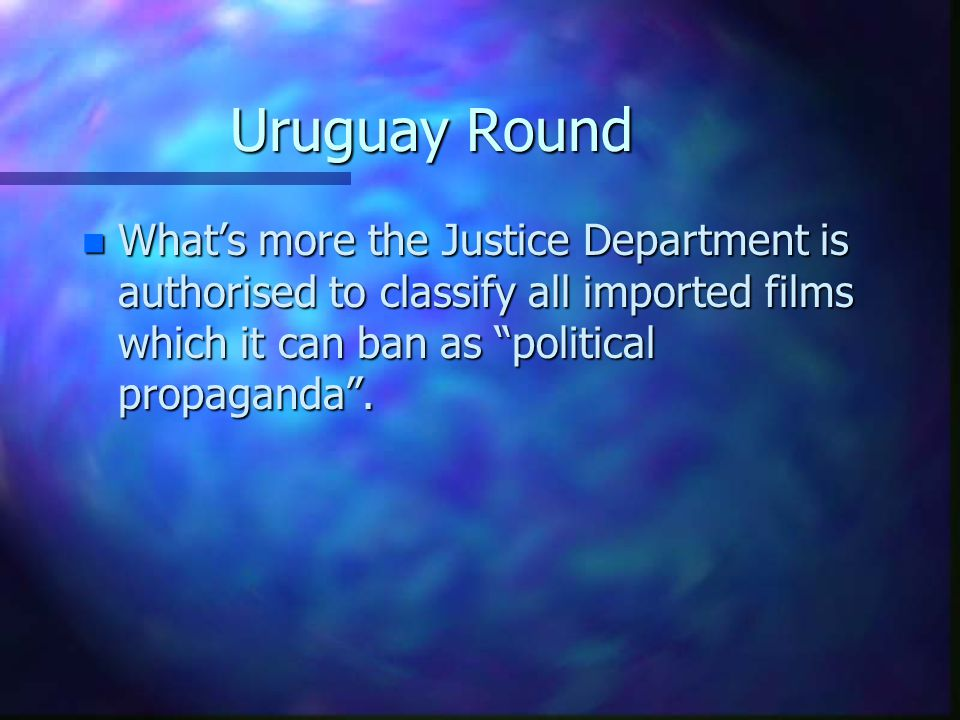 Uruguay Round n The US makes these objections in the following context: n The US government endorses trust-like behaviour overseas whilst prohibiting it domestically.