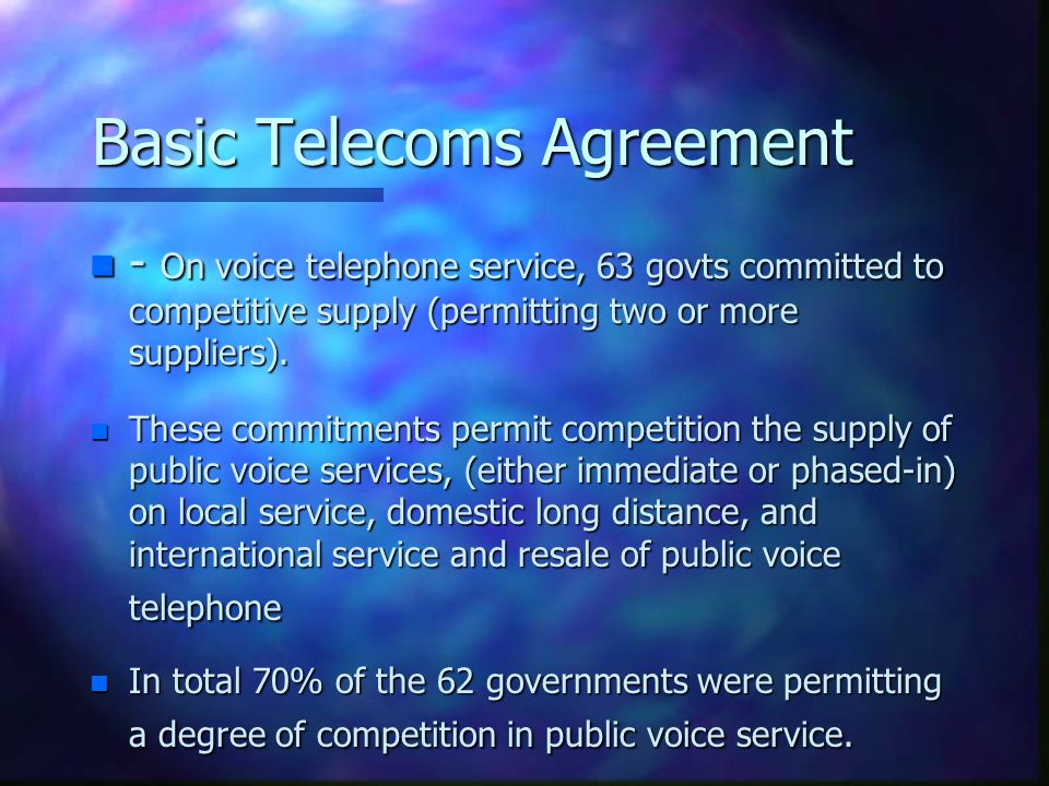Basic Telecoms Agreement n Only the schedules themselves provide authoritative and complete information on the telecoms services included, the scope of the commitments, and the degree (i.e.