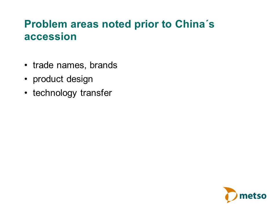 Problem areas noted prior to China´s accession trade names, brands product design technology transfer