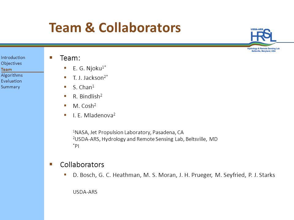 Team & Collaborators Team: E.G. Njoku 1* T. J. Jackson 2* S.