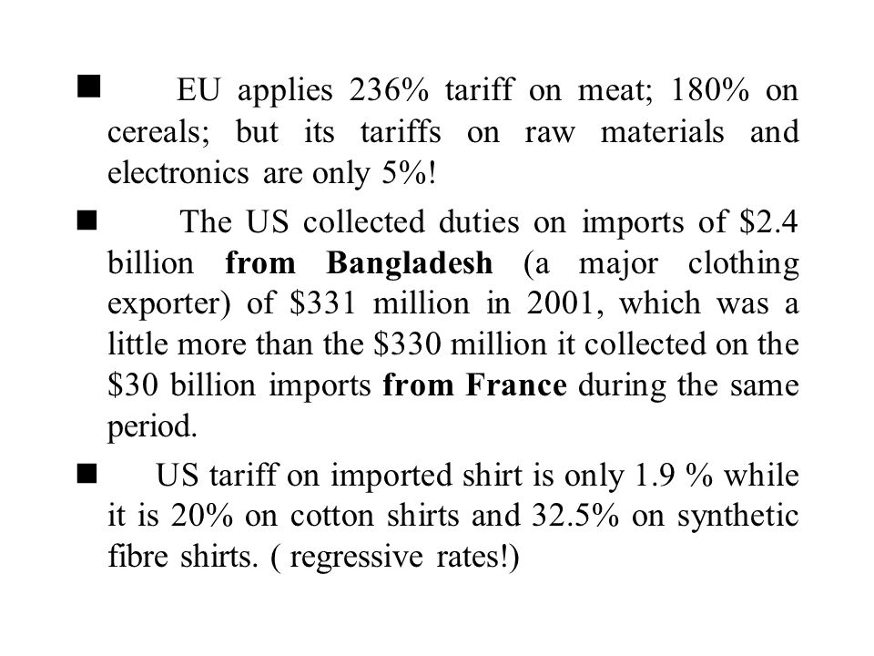 EU applies 236% tariff on meat; 180% on cereals; but its tariffs on raw materials and electronics are only 5%! The US collected duties on imports of $