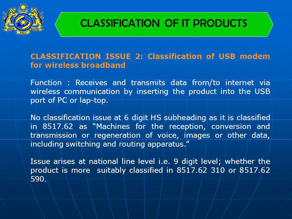 CLASSIFICATION ISSUE 2: Classification of USB modem for wireless broadband Function : Receives and transmits data from/to internet via wireless commun