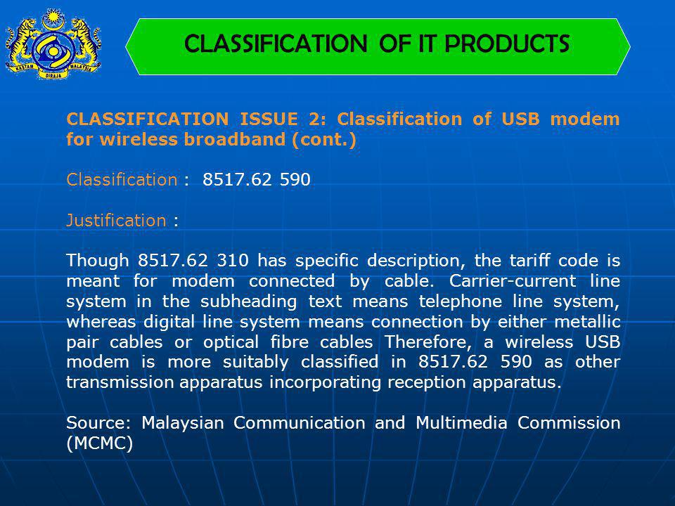CLASSIFICATION OF IT PRODUCTS CLASSIFICATION ISSUE 2: Classification of USB modem for wireless broadband (cont.) Classification : 8517.62 590 Justific