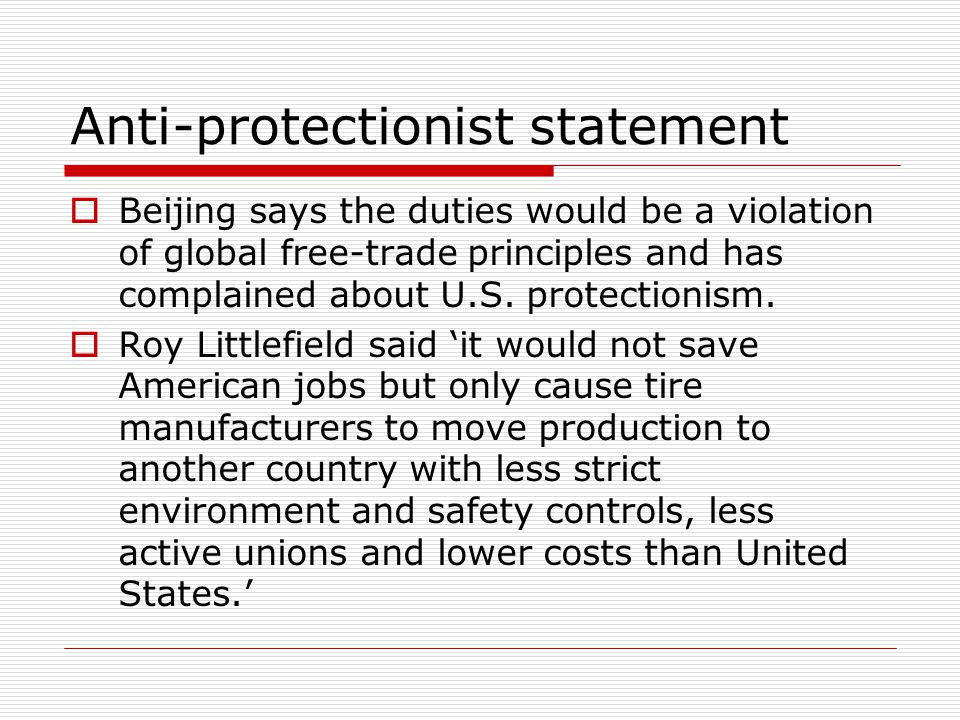 Anti-protectionist statement Beijing says the duties would be a violation of global free-trade principles and has complained about U.S.