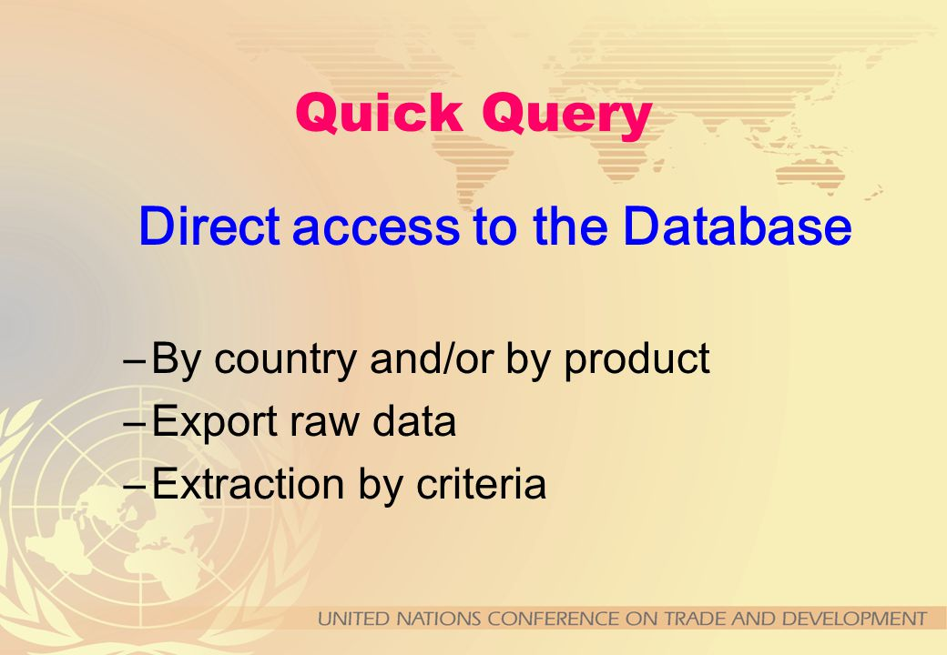 WITS Functionality Data retrieval and analysis Quick query: raw data, entire schedules Advanced query: averages by sector/region Tariff Change Simulat