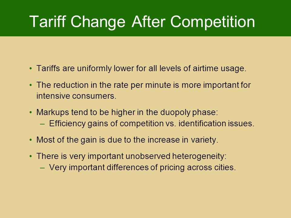 Tariff Change After Competition Tariffs are uniformly lower for all levels of airtime usage.