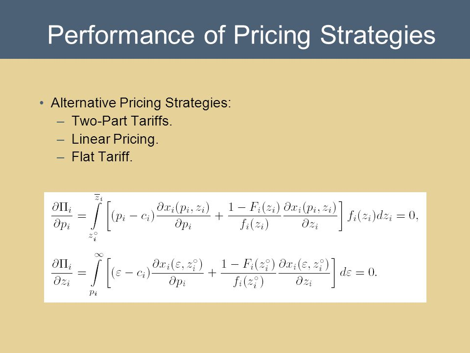 Performance of Pricing Strategies Alternative Pricing Strategies: –Two-Part Tariffs.