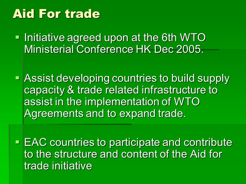Technical Assistance and Capacity building Provisions in all WTO Agreements.