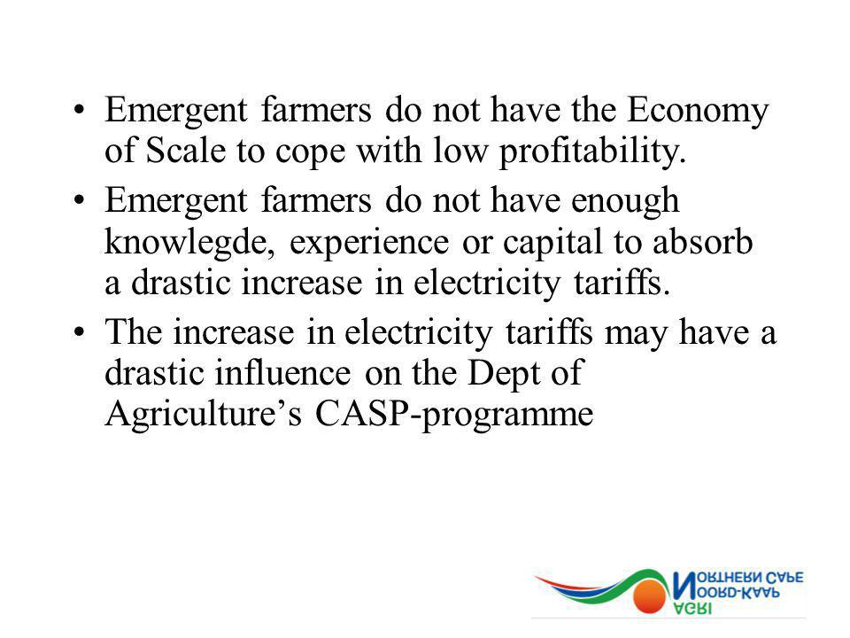 Emergent farmers do not have the Economy of Scale to cope with low profitability. Emergent farmers do not have enough knowlegde, experience or capital