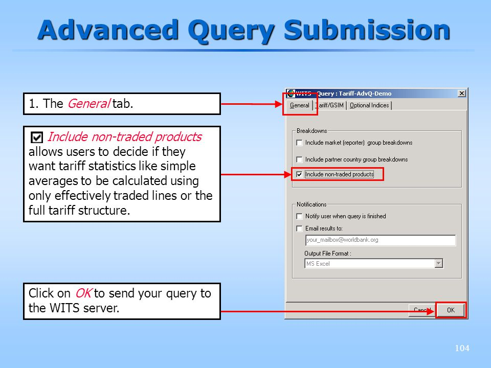 104 Advanced Query Submission Click on OK to send your query to the WITS server.