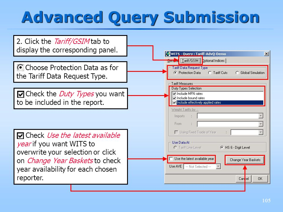 105 Advanced Query Submission 2. Click the Tariff/GSIM tab to display the corresponding panel. Check the Duty Types you want to be included in the rep