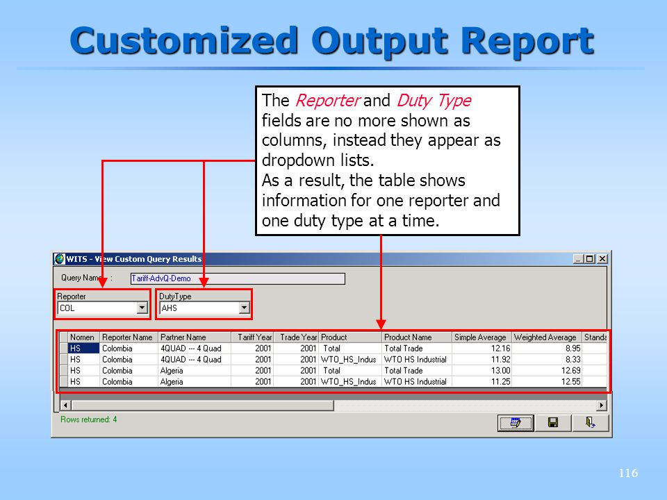 116 Customized Output Report The Reporter and Duty Type fields are no more shown as columns, instead they appear as dropdown lists.