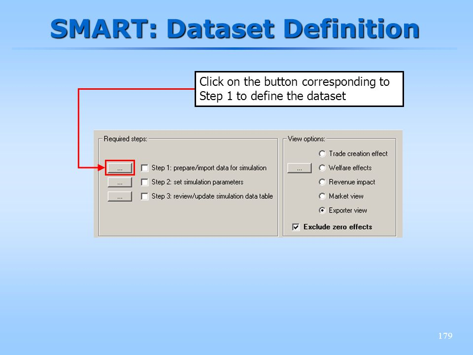 179 SMART: Dataset Definition Click on the button corresponding to Step 1 to define the dataset