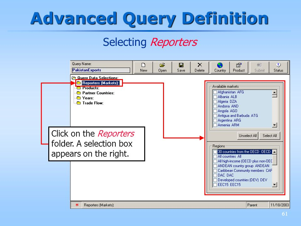 61 Advanced Query Definition Click on the Reporters folder. A selection box appears on the right. Selecting Reporters