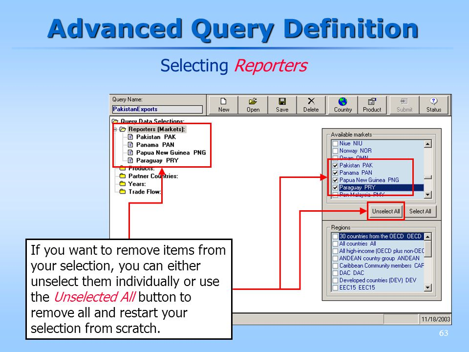 63 Advanced Query Definition If you want to remove items from your selection, you can either unselect them individually or use the Unselected All button to remove all and restart your selection from scratch.