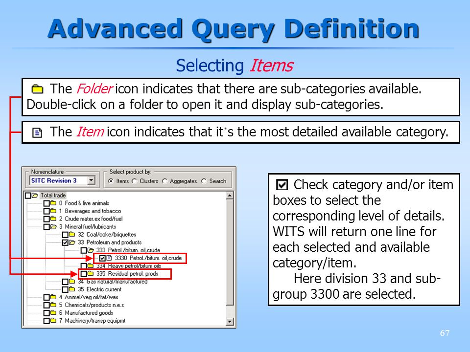 67 Advanced Query Definition Selecting Items The Folder icon indicates that there are sub-categories available.