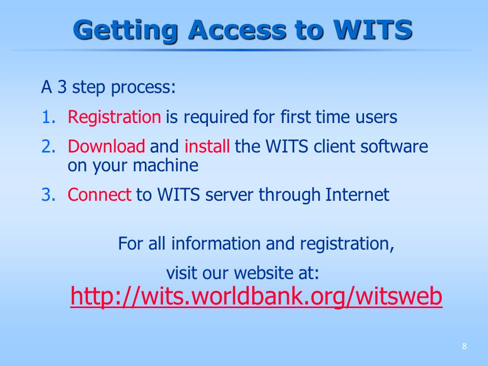 8 Getting Access to WITS A 3 step process: 1.Registration is required for first time users 2.Download and install the WITS client software on your mac