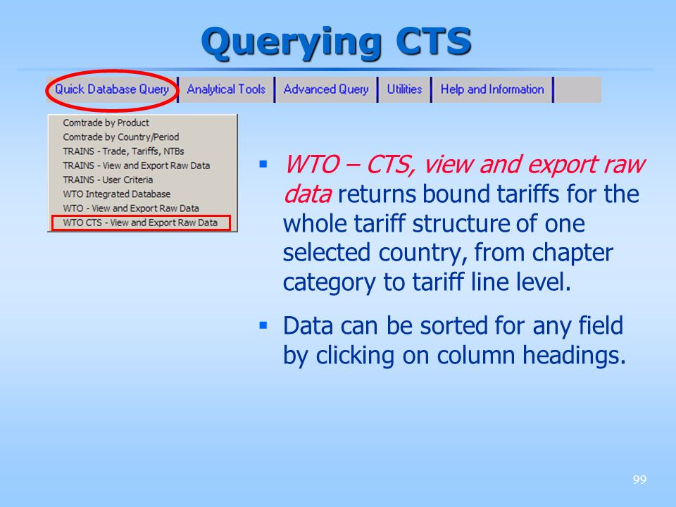 99 Querying CTS WTO – CTS, view and export raw data returns bound tariffs for the whole tariff structure of one selected country, from chapter categor