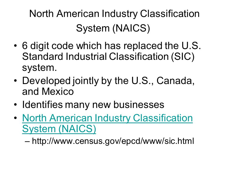 North American Industry Classification System (NAICS) 6 digit code which has replaced the U.S. Standard Industrial Classification (SIC) system. Develo