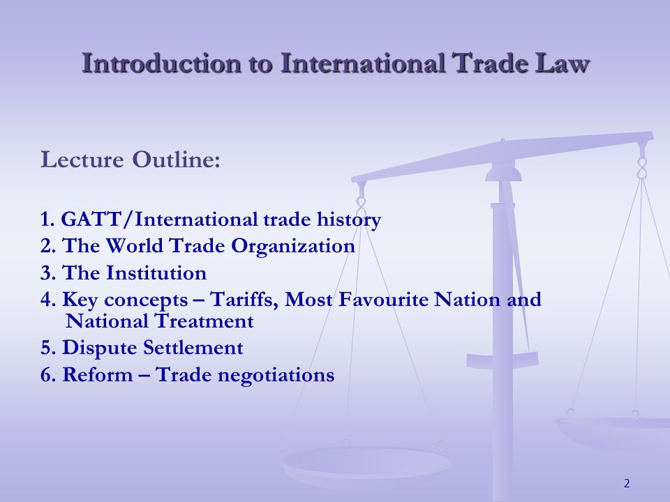 2 Introduction to International Trade Law Lecture Outline: 1.