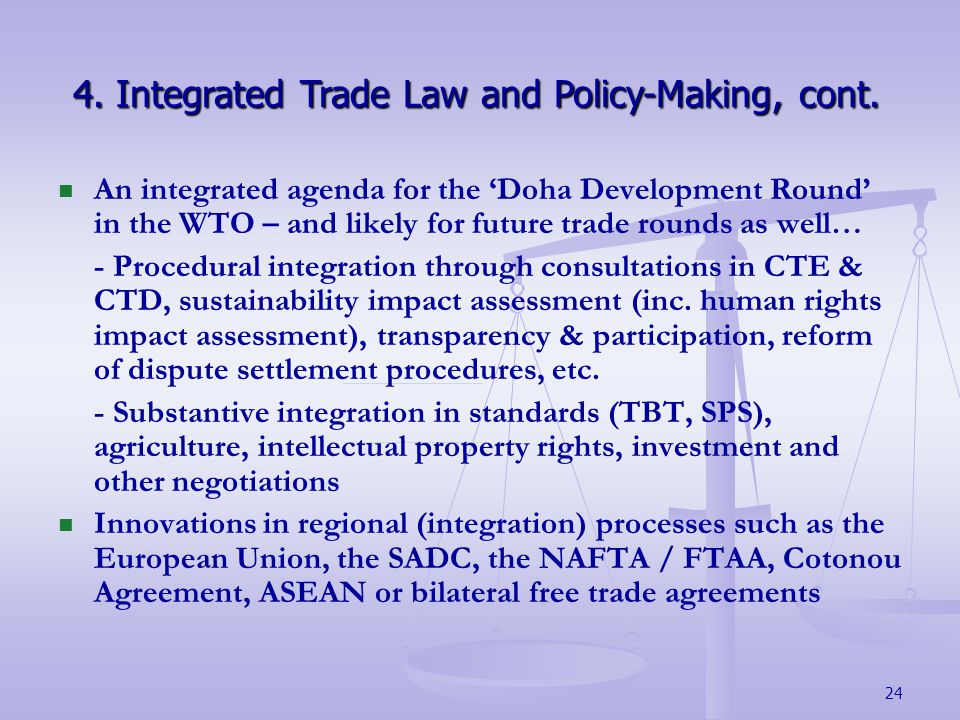 24 4.Integrated Trade Law and Policy-Making, cont.