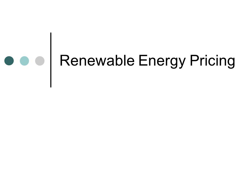Renewable Energy Pricing