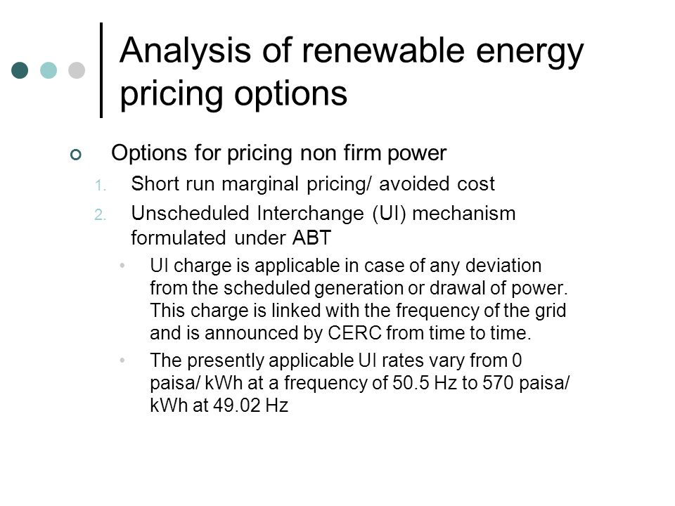 Analysis of renewable energy pricing options Options for pricing non firm power 1.