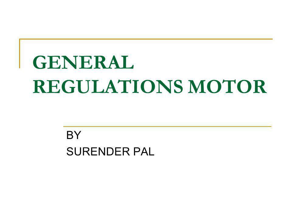 GENERAL REGULATIONS MOTOR BY SURENDER PAL