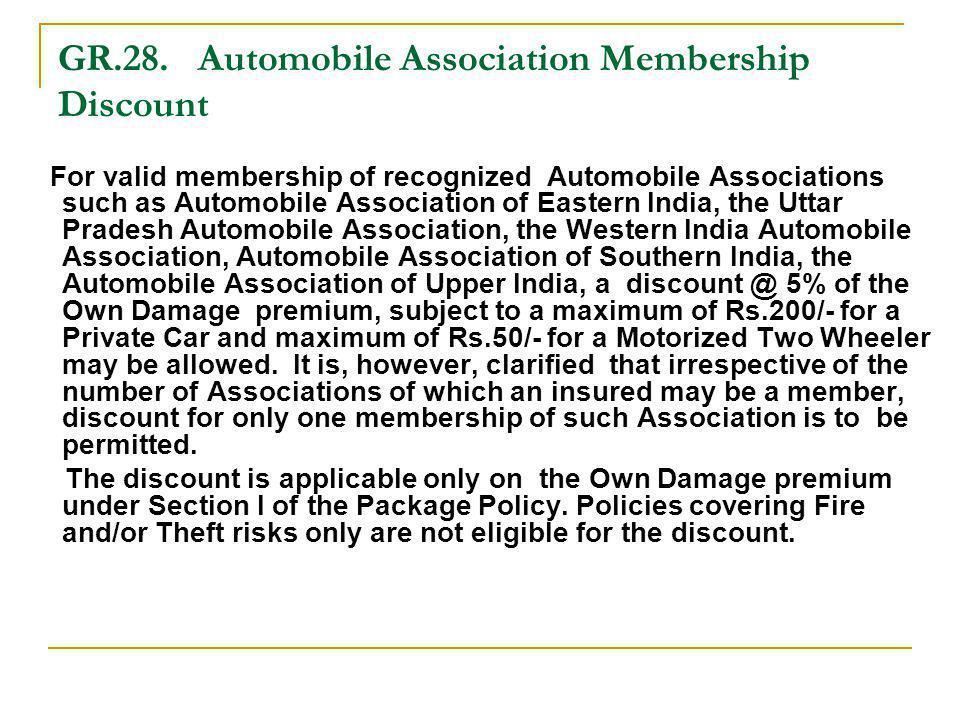 GR.28. Automobile Association Membership Discount For valid membership of recognized Automobile Associations such as Automobile Association of Eastern