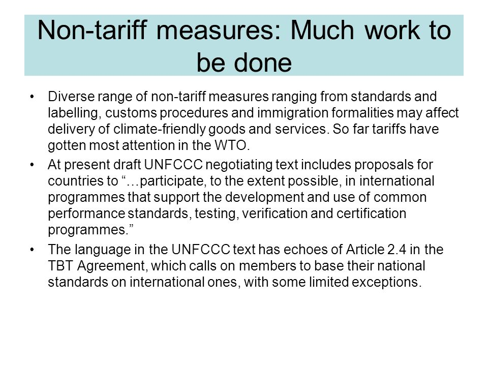 Non-tariff measures: Much work to be done Diverse range of non-tariff measures ranging from standards and labelling, customs procedures and immigratio